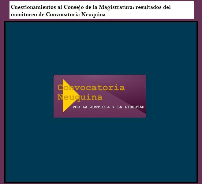 Cuestionamientos al Consejo de la Magistratura: resultados del monitoreo de Convocatoria Neuquina (2006-2010)